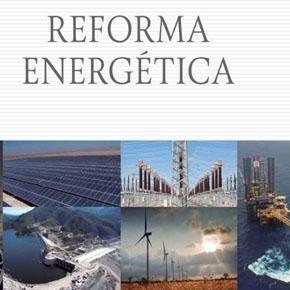 La Reforma Energética: Entiende porque tantainconformidad.