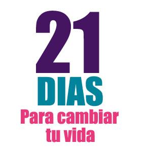 21 días son suficientes para cambiar tuvida